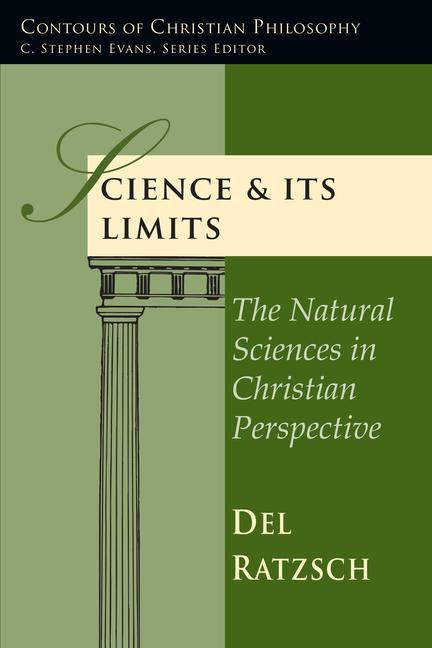 Science Its Limits: The Natural Sciences in Christian Perspective als Taschenbuch