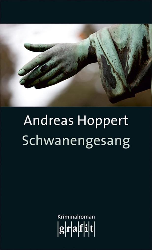 Schwanengesang als eBook von Andreas Hoppert