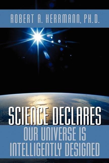 Science Declares Our Universe Is Intelligently Designed als Taschenbuch