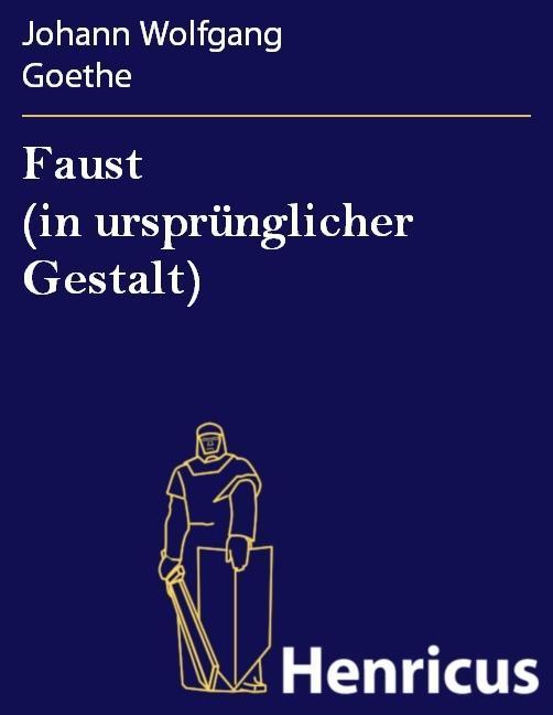 Faust (in ursprünglicher Gestalt)