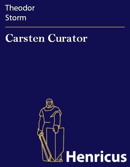 Carsten Curator als eBook von Theodor Storm