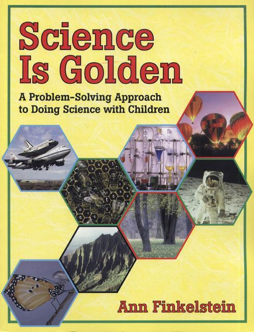 Science is Golden: A Problem-Solving Approach to Doing Science with Children als Taschenbuch