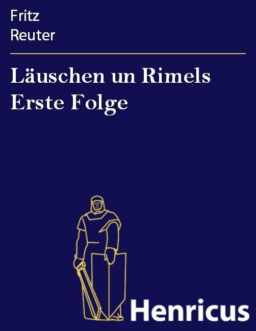 Läuschen un Rimels Erste Folge als eBook von Fritz Reuter