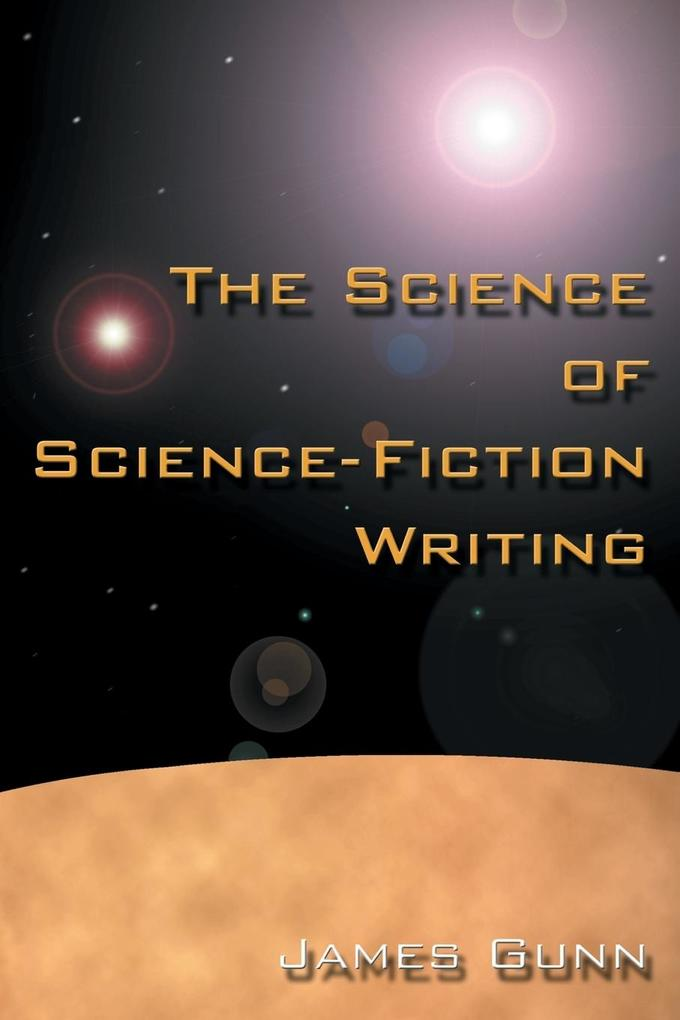 The Science of Science Fiction Writing als Taschenbuch
