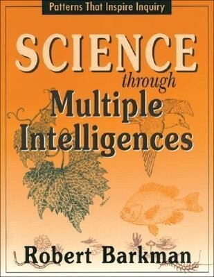 Science Through Multiple Intelligences: Patterns That Inspire Inquiry als Taschenbuch