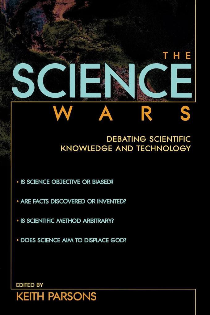 The Science Wars: Debating Scientific Knowledge and Technology als Taschenbuch
