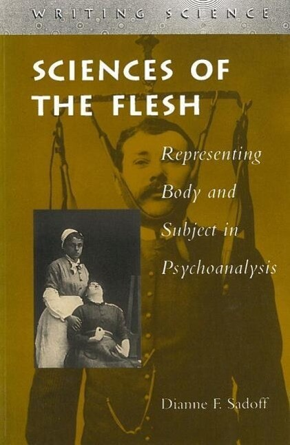 Sciences of the Flesh: Representing Body and Subject in Psychoanalysis als Taschenbuch
