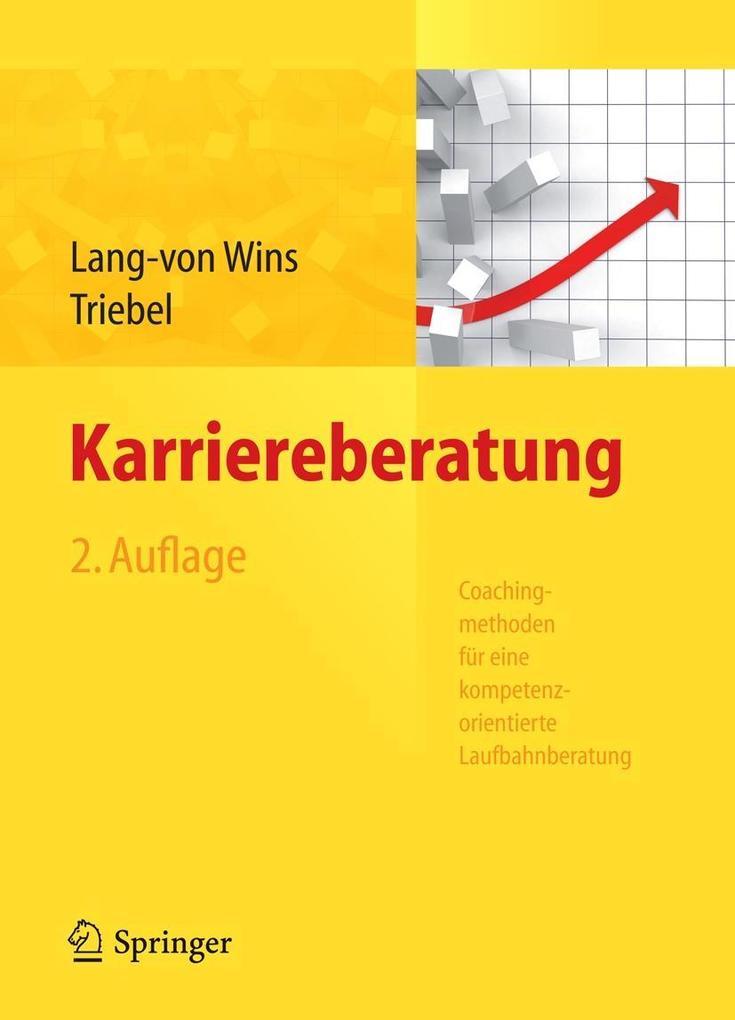 Karriereberatung. Coachingmethoden für eine kompetenzorientierte Laufbahnberatung als eBook von Thomas Lang-von Wins, Cl