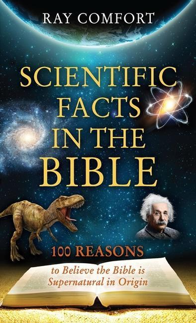 Scientific Facts in the Bible: 100 Reasons to Believe the Bible is Supernatural in Origin als Taschenbuch