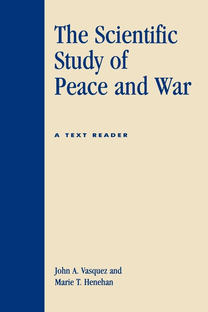 The Scientific Study of Peace and War: A Text Reader als Taschenbuch