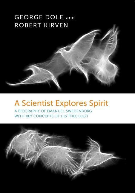 Scientist Explores Spirit: A Biography of Emanuel Swedenborg als Taschenbuch