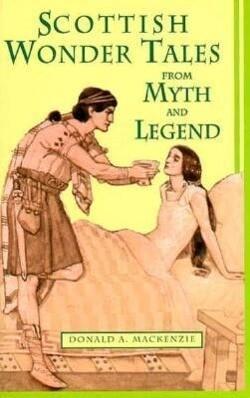 Scottish Wonder Tales from Myth and Legend als Taschenbuch