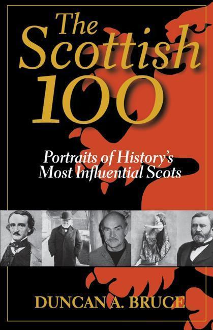 The Scottish 100: Portraits of History's Most Influential Scots als Taschenbuch