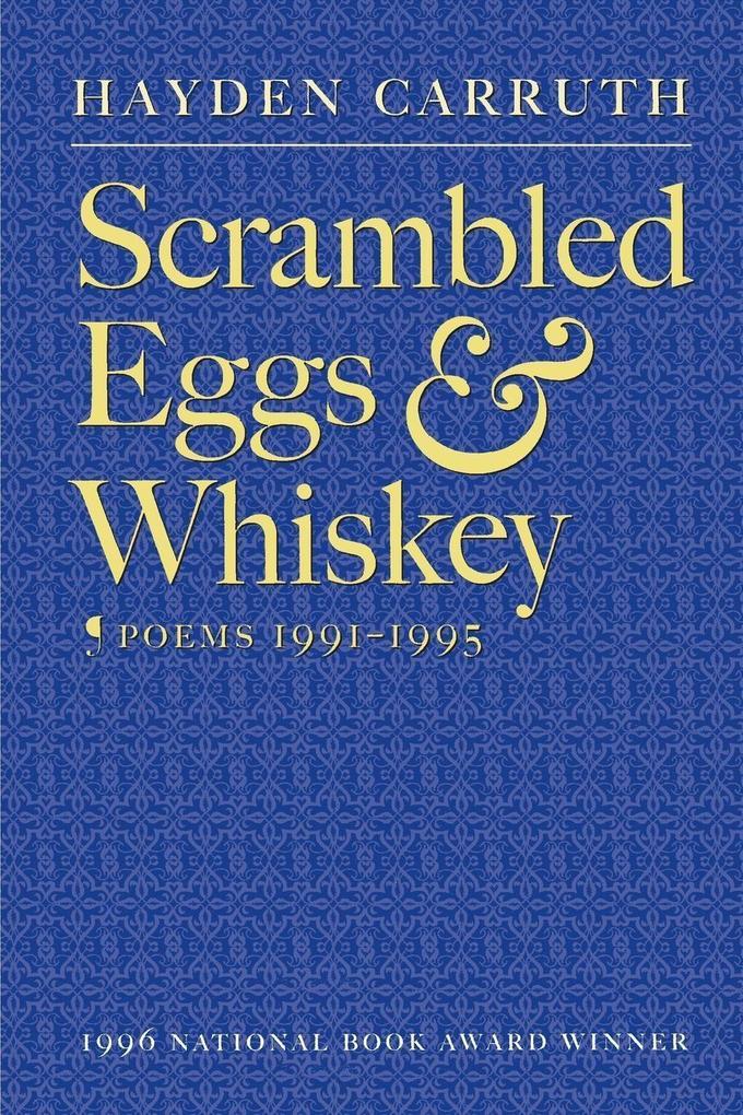 Scrambled Eggs & Whiskey: Poems, 1991-1995 als Taschenbuch