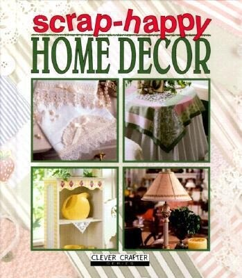 Scrap-Happy Home Decor als Buch