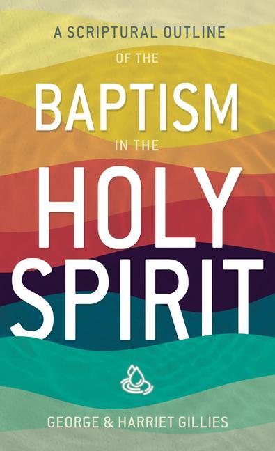 Scriptural Outline of Baptism in the Holy Spirit als Taschenbuch