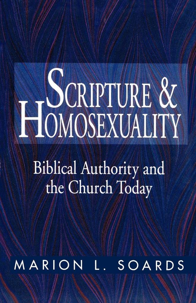 Scripture and Homosexuality: Biblical Authority and the Church Today als Taschenbuch