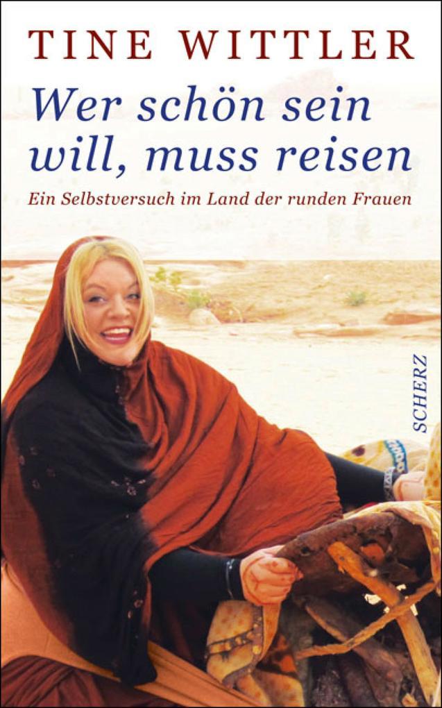 Wer schön sein will, muss reisen als eBook von Tine Wittler