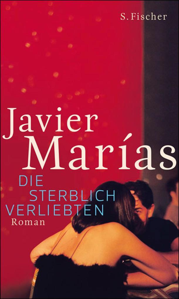 Die sterblich Verliebten als eBook von Javier Marías