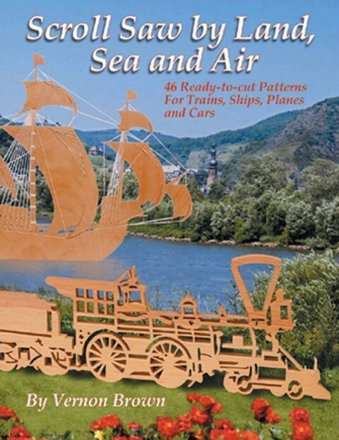 Scroll Saw by Land, Sea & Air: 46 Ready-To-Cut Patterns for Trains, Ships, Planes and Cars als Taschenbuch