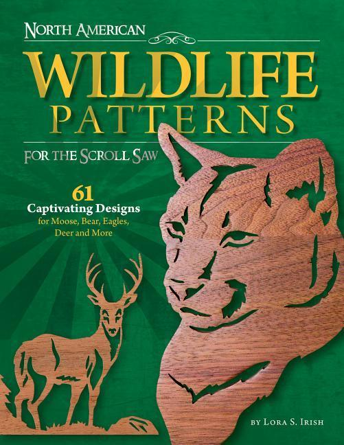 North American Wildlife Patterns for the Scroll Saw: 61 Captivating Designs for Moose, Bear, Eagles, Deer and More als Taschenbuch