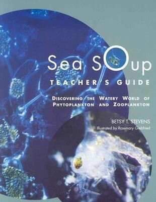 Sea Soup Teacher's Guide: Discovering the Watery World of Phytoplankton als Taschenbuch