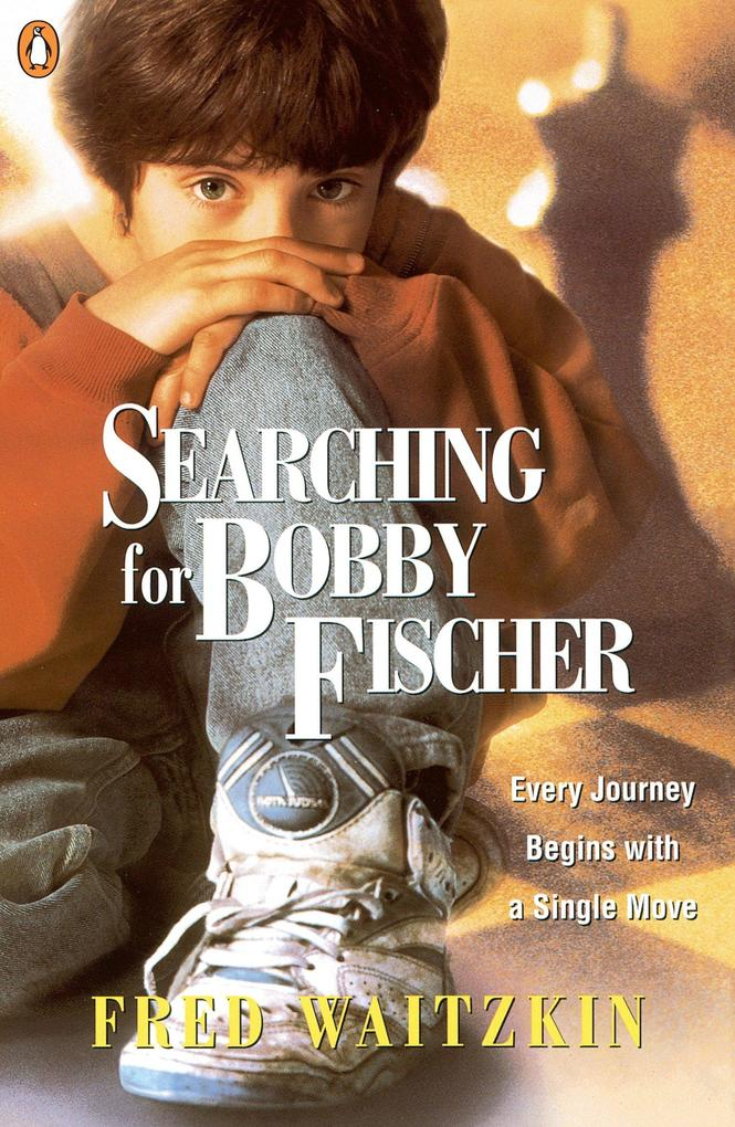 Searching for Bobby Fischer: The Father of a Prodigy Observes the World of Chess als Taschenbuch