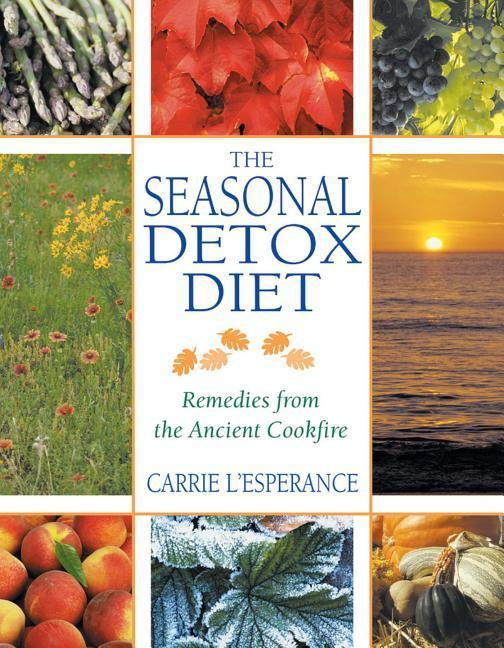 The Seasonal Detox Diet: Remedies from the Ancient Cookfire als Taschenbuch