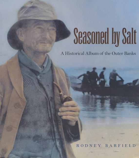 Seasoned by Salt: A Historical Album of the Outer Banks als Taschenbuch