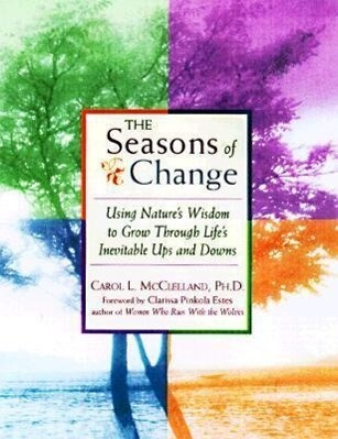 The Seasons of Change: Using Nature's Wisdom to Grow Through Life's Inevitable Up and Downs als Taschenbuch