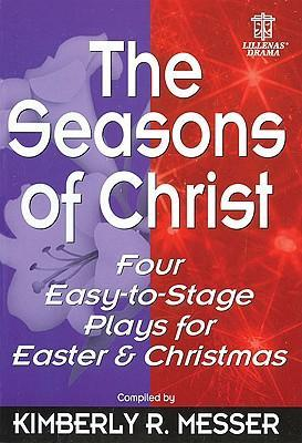 The Seasons of Christ: Four Easy-To-Stage Plays for Easter and Christmas als Taschenbuch
