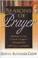 Seasons of Prayer: Rediscovering Classic Prayers Through the Christian Calendar als Taschenbuch