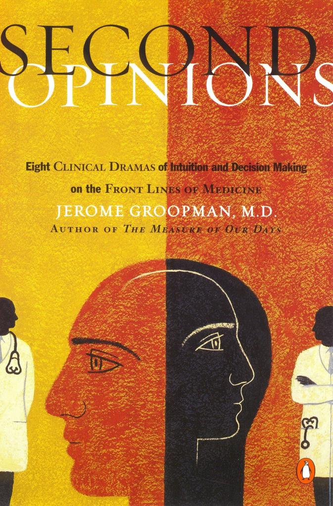 Second Opinions: 8 Clinical Dramas Intuition Decision Making Front Lines Medn als Taschenbuch