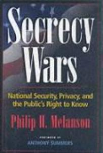 Secrecy Wars: National Security, Privacy, and the Public's Right to Know als Buch