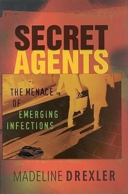 Secret Agents: The Menace of Emerging Infections als Buch