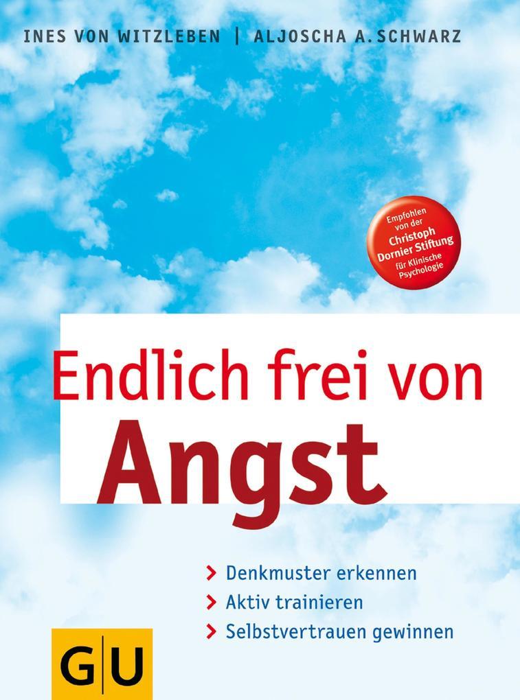 Endlich frei von Angst als eBook von Ines von Witzleben, Aljoscha Schwarz