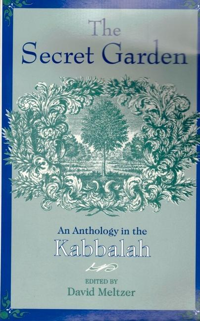 The Secret Garden: An Anthology in the Kabbalah als Taschenbuch
