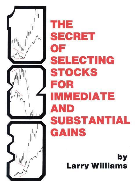 Secret of Selecting Stocks for Immediate and Substantial Gai als Buch