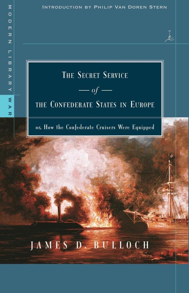 The Secret Service of the Confederate States in Europe, Or, How the Confederate Cruisers Were Equipped als Taschenbuch
