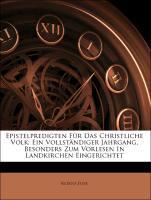 Epistelpredigten für das christliche Volk: Ein vollständiger Jahrgang, besonders zum Vorlesen in Landkirchen eingerichtet als Taschenbuch von Rudo...