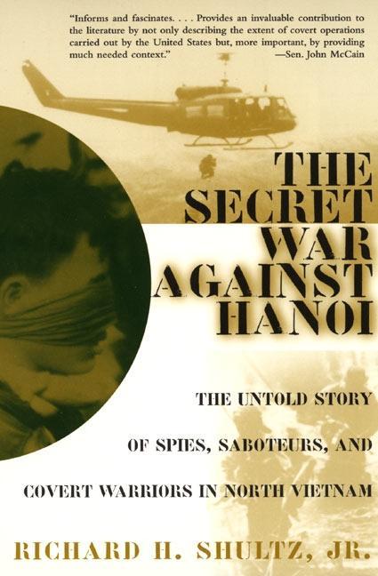 The Secret War Against Hanoi: The Untold Story of Spies, Saboteurs, and Covert Warriors in North Vietnam als Taschenbuch