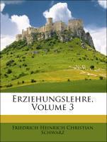 Erziehungslehre. als Taschenbuch von Friedrich Heinrich Christian Schwarz