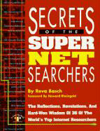 Secrets of the Super Net Searchers: The Reflections, Revelations and Hard-Won Wisdom of 35 of the World's Top Internet Researchers als Taschenbuch