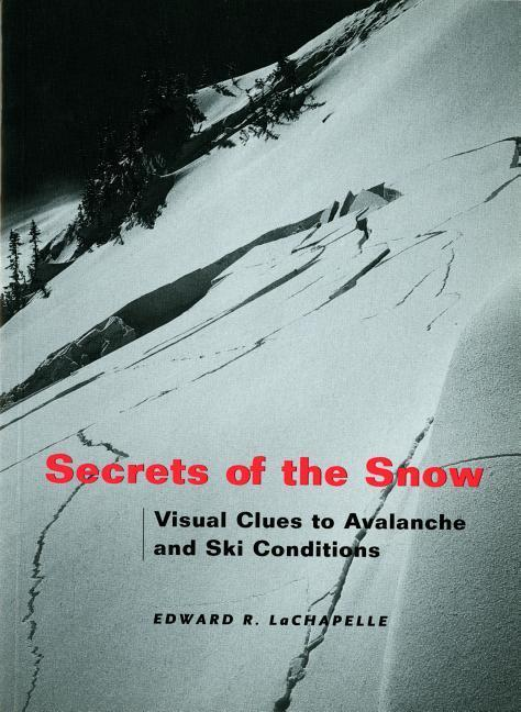 Secrets of the Snow: Visual Clues to Avalanche and Ski Conditions als Taschenbuch
