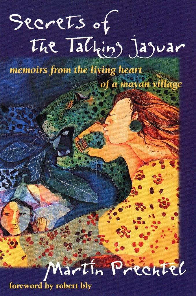 Secrets of the Talking Jaguar: Memoirs from the Living Heart of a Mayan Village als Taschenbuch