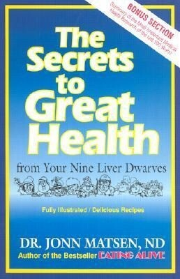 The Secrets to Great Health: From Your Nine Liver Dwarves als Taschenbuch