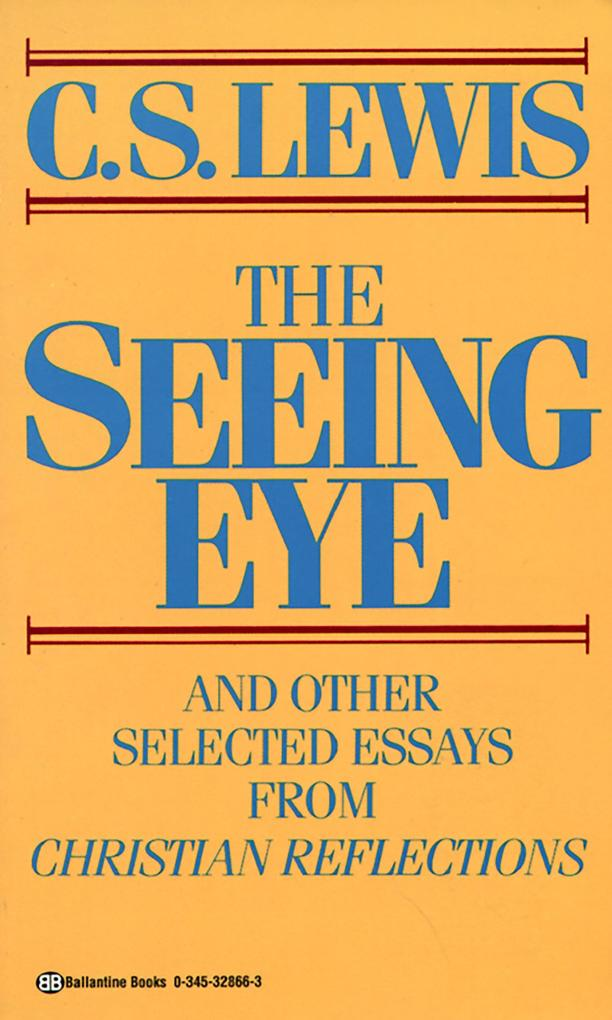 Seeing Eye and Other Selected Essays from Christian Reflections als Taschenbuch