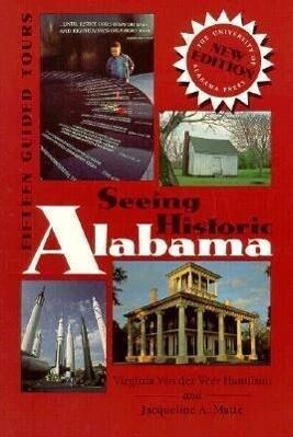 Seeing Historic Alabama: Fifteen Guided Tours als Taschenbuch
