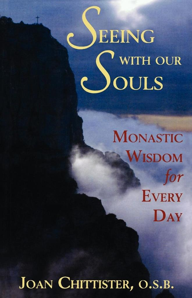 Seeing with Our Souls: Monastic Wisdom for Every Day als Taschenbuch