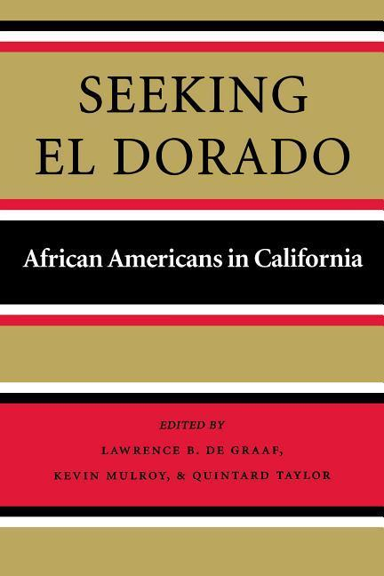 Seeking El Dorado: African Americans in California als Taschenbuch